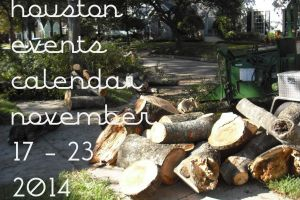 houston events calendar: november 17 - 23, 2014