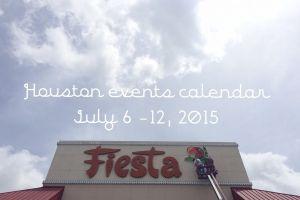 houston events calendar: july 6 - 12, 2015