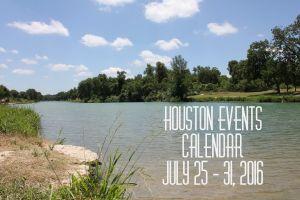 houston events calendar july 25 - 31, 2016: