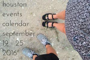 houston events calendar: september 19 - 25, 2016
