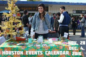 houston events calendar: november 28 - december 4, 2016