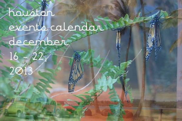 houston events dec 16-22, 2013