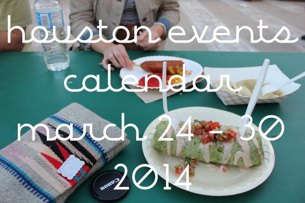 houston events calendar march 24-30 2014