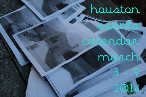 houston events calendar march 3 9 2014
