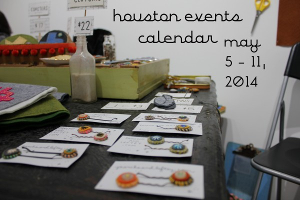 houston events calendar may 5 11 2014