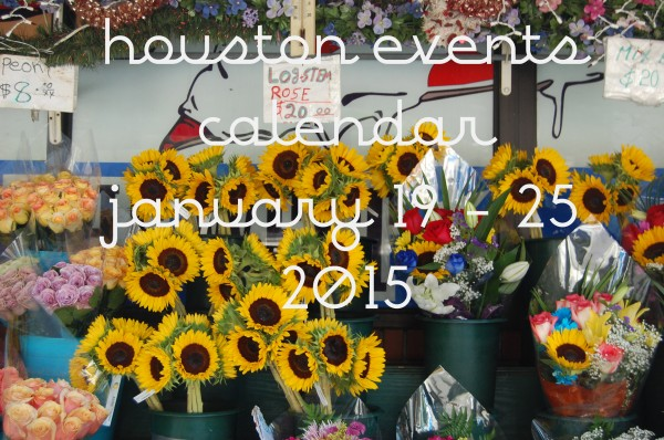 houston events calendar january 19 25 2015