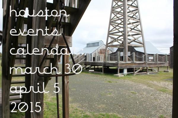 houston events calendar march 30 april 5 2015