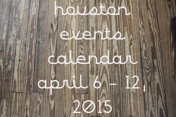 April Calendar Houston : Houston events calendar april pancho and