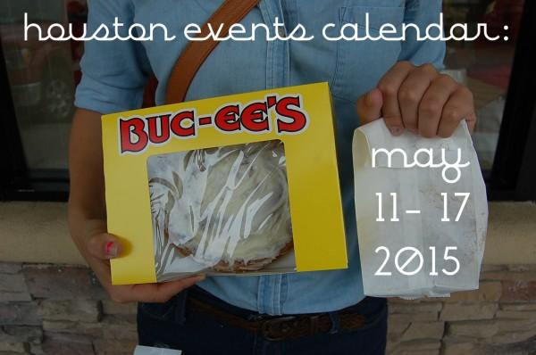 houston events calendar may 11 17 2015