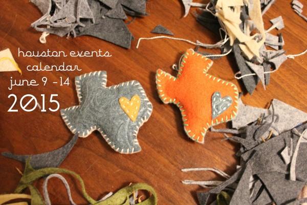 houston events calendar june 10 15 2015