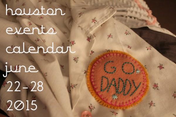 houston events calendar june 22 28 2015