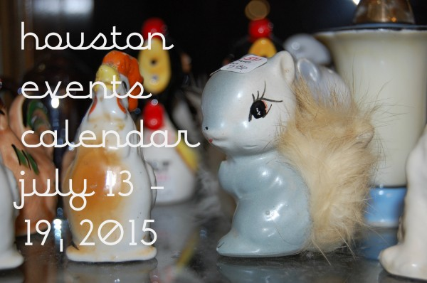 houston events calendar july 13 19 2015