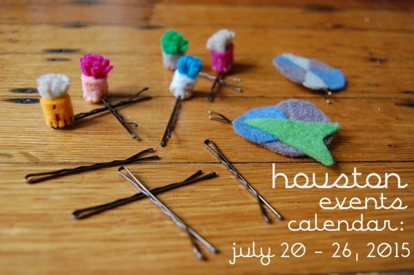 houston events calendar july 20 -26 2-15