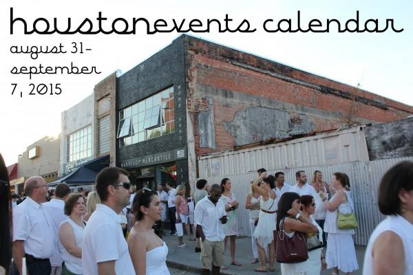 houston events calendar 8 31 9 7 2015