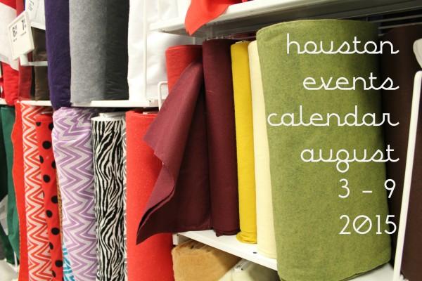 houston events calendar august 3 9 2015