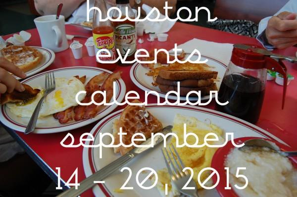 houston events calendar september 14 20 2015