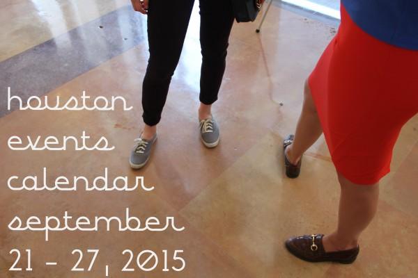 houston events calendar september 21 27 2015
