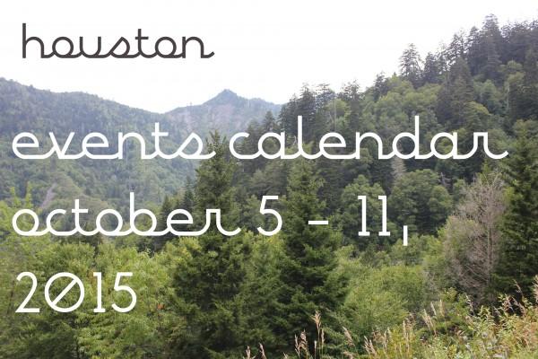 houston events calendar oct 5 11 2015