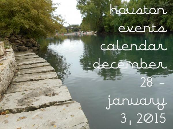 houston events calendar december 28 january 3 2015