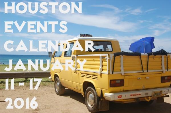 houston events calendar january 11 117 2016