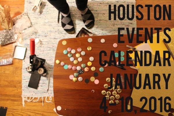 houston events calendar january 4 10 2016