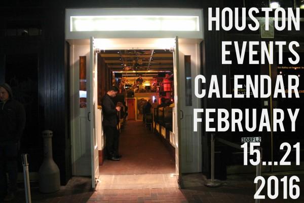 houston events calendar february 15 21 2016