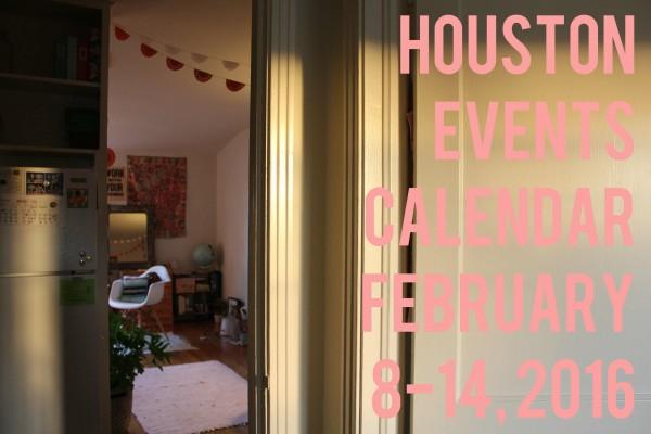 houston events calendar february 8 14 2016
