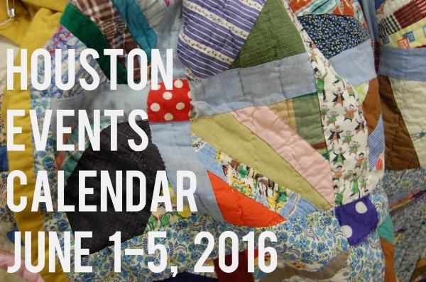 houston events calendar june 1 5 2016