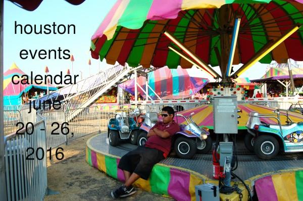 houston events calendar june 20 26 2016