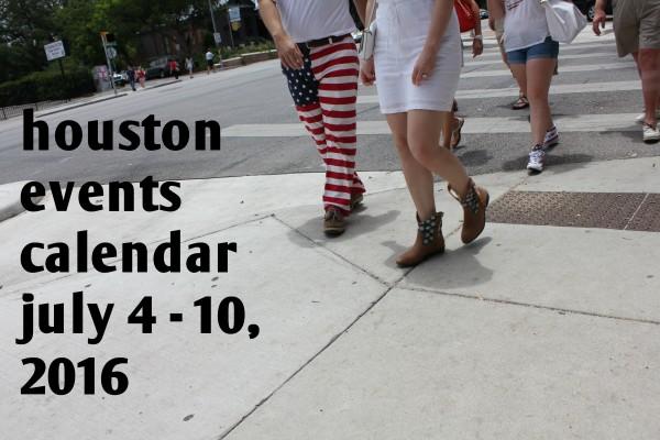 houston events calendar july 4 10 2016