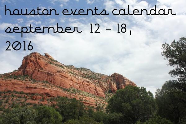 houston-events-calendar-september-12-18-2016