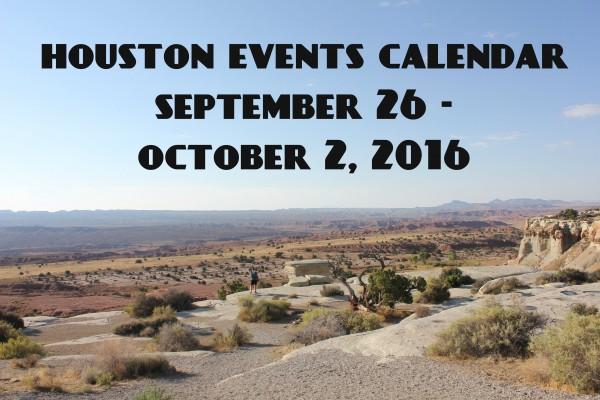 houston-events-calendar-september-26-october-6-2016