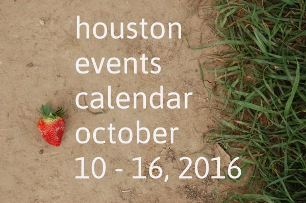 houston-events-calendar-october-10-16-2016