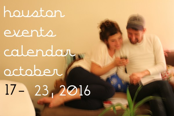 houston-events-calendar-october-17-23-2016