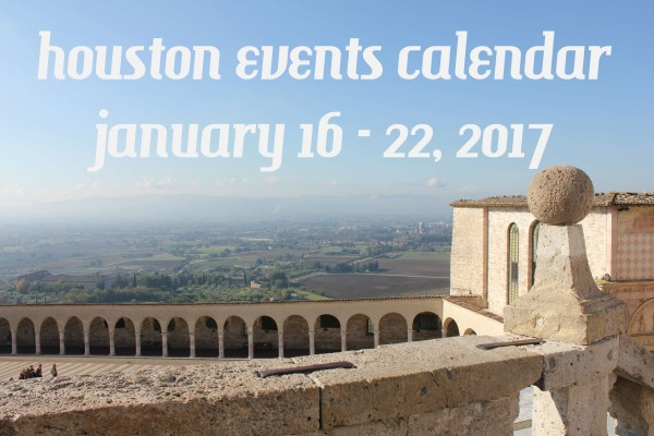 houston events calendar january 16 22 2017