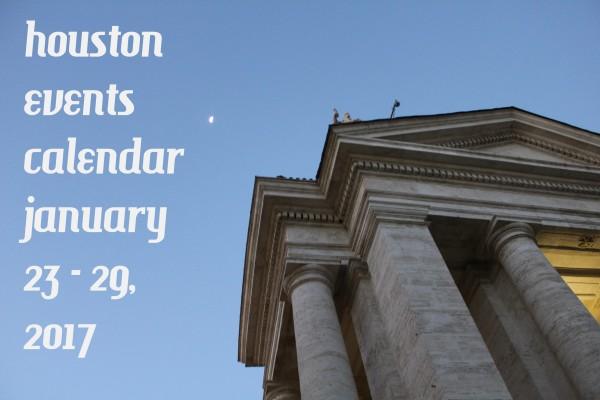 houston events calendar january 23 29 2107