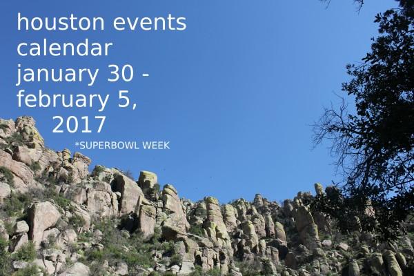 houston events january 30 february 5 2017