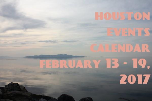 houston events calendar feb 13 19 2017
